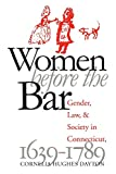 Dayton, Cornelia Hughes: Women Before the Bar: Gender, Law, and Society in Connecticut, 1639-1789