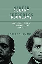 Martin Delany, Frederick Douglass, and the…