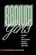 Radium Girls: Women and Industrial Health…