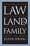 Spring, Eileen: Law, Land, & Family: Aristocratic Inheritance in England, 1300 to 1800