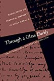 Hoffman, Ronald: Through a Glass Darkly: Reflections on Personal Identity in Early America (Published for the Omohundro Institute of Early American Hist)