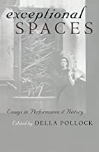 Exceptional Spaces: Essays in Performance…
