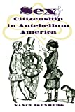 Isenberg, Nancy: Sex and Citizenship in Antebellum America