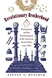 Bullock, Steven C.: Revolutionary Brotherhood: Freemasonry and the Transformation of the American Social Order, 1730-1840
