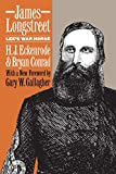 Eckenrode, H.J.: James Longstreet: Lee&#39;s War Horse