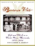 Baralt, Guillermo A.: Buena Vista: Life and Work on a Puerto Rican Hacienda, 1833-1904