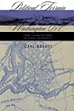 Abbott, Carl: Political Terrain: Washington, D.C., from Tidewater Town to Global Metropolis
