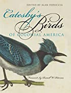 Catesby's Birds of colonial America by Mark…