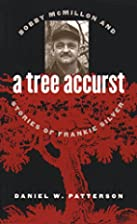 A Tree Accurst: Bobby McMillon and Stories…
