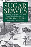 Dunn, Richard S.: Sugar and Slaves: The Rise of the Planter Class in the English West Indies, 1624-1713