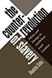 Sinha, Manisha: The Counterrevolution of Slavery: Politics and Ideology in Antebellum South Carolina