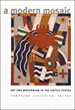 Ludington, Townsend: A Modern Mosaic: Art and Modernism in the United States
