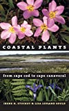 Stuckey, Irene H.: Coastal Plants from Cape Cod to Cape Canaveral