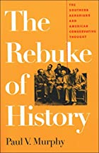 The Rebuke of History: The Southern…