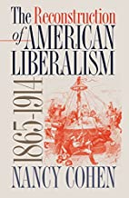 The Reconstruction of American Liberalism,…