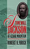 Krick, Robert K.: Stonewall Jackson at Cedar Mountain