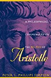 Peter L. Phillips Simpson: A Philosophical Commentary on the Politics of Aristotle