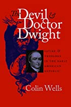 The Devil and Doctor Dwight: Satire and…