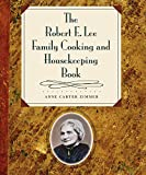 Zimmer, Anne Carter: The Robert E. Lee Family Cooking and Housekeeping Book