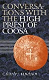 Hudson, Charles M.: Conversations With the High Priest of Coosa