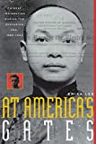 Lee, Erika: At America's Gates: Chinese Immigration During the Exclusion Era, 1882-1943