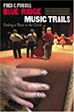 Chatterley, Cedric N.: Blue Ridge Music Trails: Finding a Place in the Circle