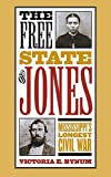 Bynum, Victoria E.: The Free State of Jones: Mississippi's Longest Civil War