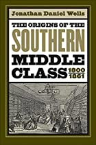 The Origins of the Southern Middle Class,…