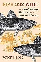 Fish into Wine: The Newfoundland Plantation…