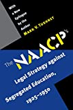 Tushnet, Mark V.: The NAACP's Legal Strategy Against Segregated Education: 1925-1950