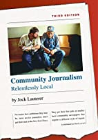 Community Journalism, 3rd Ed.: Relentlessly…