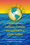 Knight, Franklin W.: Contemporary Caribbean Cultures And Societies in a Global Context