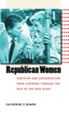 Republican Women: Feminism and Conservatism…