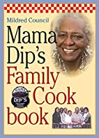 Mama Dip's Family Cookbook by Mildred…