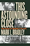 Bradley, Mark L.: This Astounding Close: The Road to Bennett Place