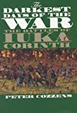 Cozzens, Peter: The Darkest Days of the War: The Battles of Iuka And Corinth
