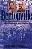 Hughes, Nathaniel Cheairs: Bentonville: The Final Battle of Sherman And Johnston