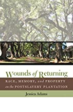 Wounds of Returning: Race, Memory, and…