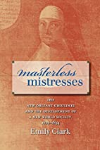 Masterless Mistresses: The New Orleans…