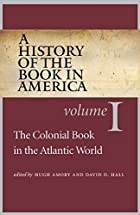 A History of the Book in America: Volume I:…