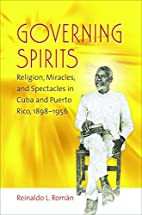 Governing Spirits: Religion, Miracles, and…