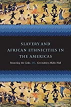 Slavery and African Ethnicities in the…
