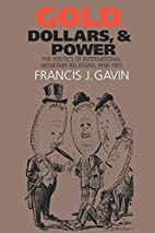 Gold, Dollars, and Power: The Politics of…