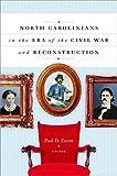 Escott, Paul D.: North Carolinians in the Era of the Civil War and Reconstruction