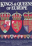 Squire, Romilly: Kings & Queens of Europe: A Genealogical Chart of the Royal Houses of Great Britain and Europe
