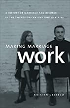 Making Marriage Work: A History of Marriage…
