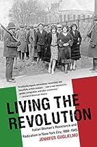 Living the Revolution: Italian Women's…