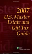 U.S. Master Estate and Gift Tax Guide, 2007…