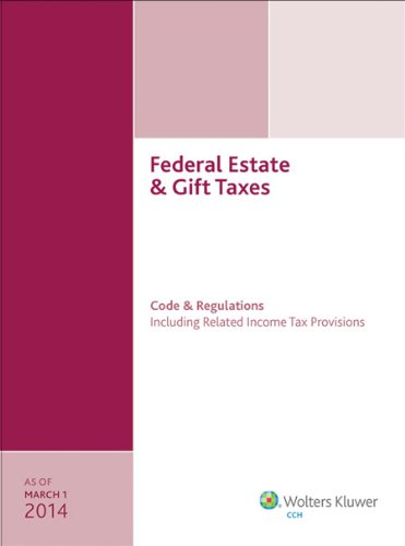 federal-estate-gift-taxes-code-regulations-including-related-income-tax-provisions-as-of-march-2014