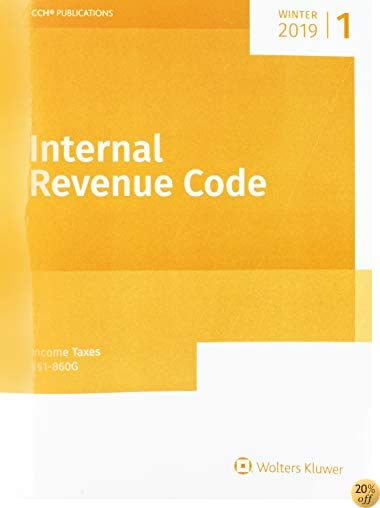 INTERNAL REVENUE CODE: Income, Estate, Gift, Employment and Excise Taxes (Winter 2019 Edition) (Internal Revenue Code. Winter)